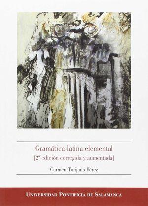 GRAMÁTICA LATINA ELEMENTAL (2ª EDICIÓN CORREGIDA Y AUMENTADA)
