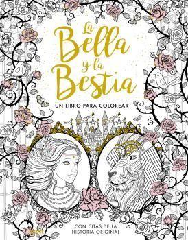 BELLA Y LA BESTIA, LA - UN LIBRO PARA COLOREAR