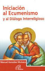 INICIACIÓN AL ECUMENISMO Y AL DIÁLOGO INTERRELIGIOSO