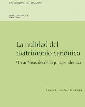 LA NULIDAD DEL MATRIMONIO CANÓNIGO: UN ANÁLISIS DESDE LA JURISPRUDENCIA