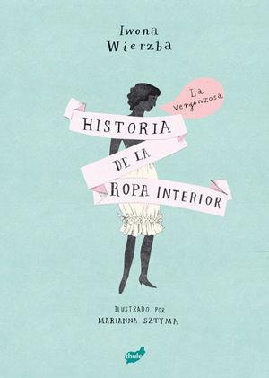 VERGONZOSA HISTORIA DE LA ROPA INTERIOR, LA