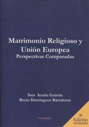 MATRIMONIO RELIGIOSO Y UNION EUROPEA.PERSPECTIVAS 3ª ED.