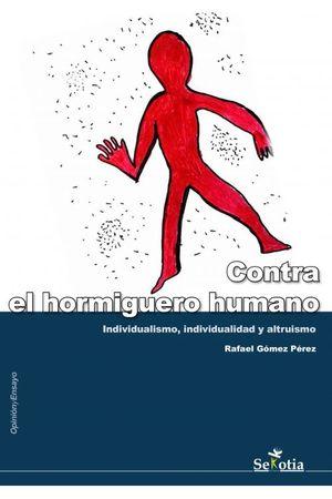 CONTRA EL HORMIGUERO HUMANO