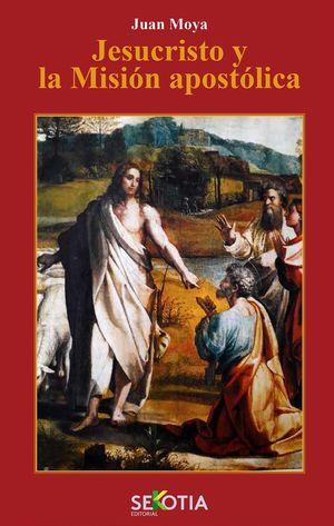 JESUCRISTO Y LA MISIÓN APOSTÓLICA