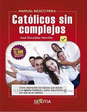 MANUAL BÁSICO PARA CATÓLICOS SIN COMPLEJOS