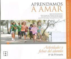 APRENDAMOS A AMAR 6 EP ACTIVIDADES Y FICHAS ALUMNO