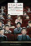 A ESTE LADO DEL GALLINERO : HISTORIAS DE CINE EN TECHNICOLOR Y CINEMASCOPE