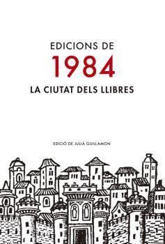EDICIONS DE 1984. LA CIUTAT DELS LLIBRES