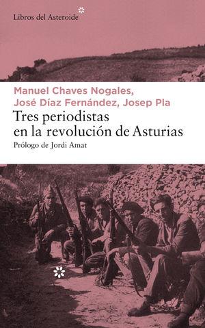 TRES PERIODISTAS EN LA REVOLUCIÓN DE ASTURIAS
