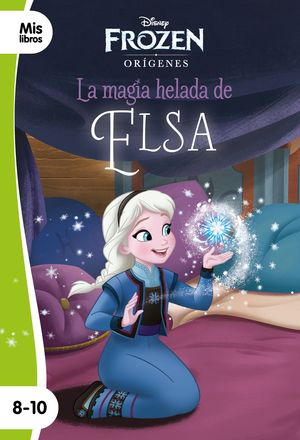 FROZEN. LA MAGIA HELADA DE ELSA
