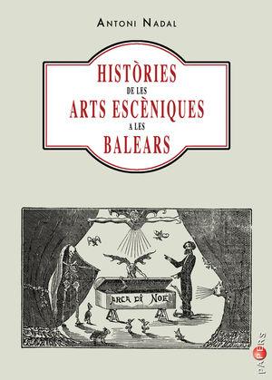 HISTÒRIES DE LES ARTS ESCÈNIQUES A LES BALEARS