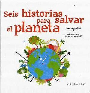 SEIS HISTORIAS PARA SALVAR EL PLANETA