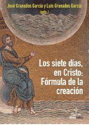 SIETE DÍAS, EN CRISTO: LA FÓRMULA DE LA CREACIÓN