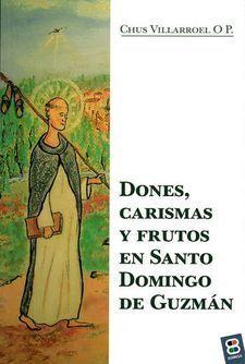 DONES, CARISMAS Y FRUTOS EN SANTO DOMINGO DE GUZMÁN