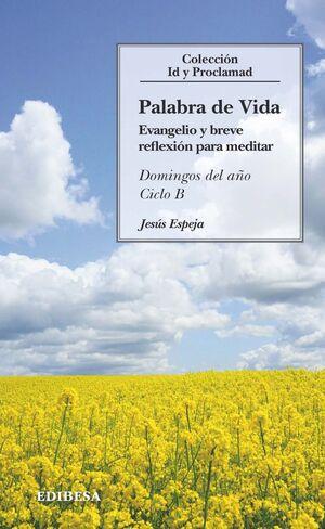 PALABRA DE VIDA. CICLO B - DOMINGOS DEL AÑO
