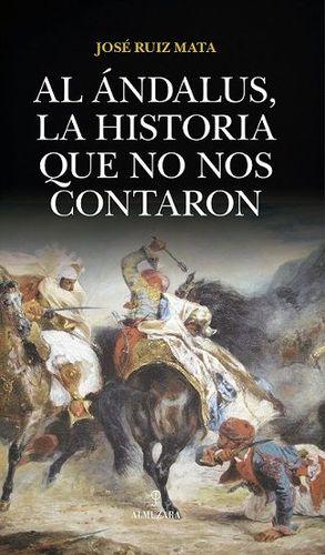 AL ANDALUS, LA HISTORIA QUE NO NOS CONTARON