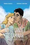 NO TE CANSES DE CAMINAR