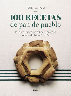 100 RECETAS DE PAN DE PUEBLO