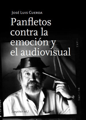 PANFLETOS CONTRA LA EMOCIÓN Y EL AUDIOVISUAL