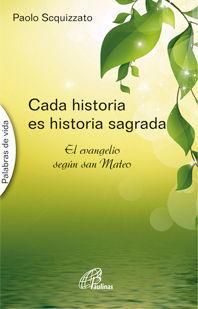 CADA HISTORIA ES HISTORIA SAGRADA