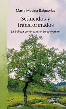 SEDUCIDOS Y TRANSFORMADOS