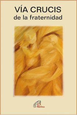 VÍA CRUCIS DE LA FRATERNIDAD