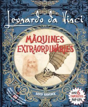 LEONARDO DA VINCI: MAQUINES EXTRAORDINARIES