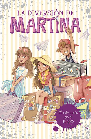 FIN DE CURSO EN EL PARAÍSO (LA DIVERSIÓN DE MARTINA 4)