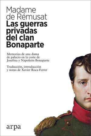LAS GUERRAS PRIVADAS DEL CLAN BONAPARTE