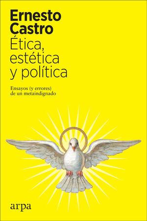 ÉTICA, ESTÉTICA Y POLÍTICA