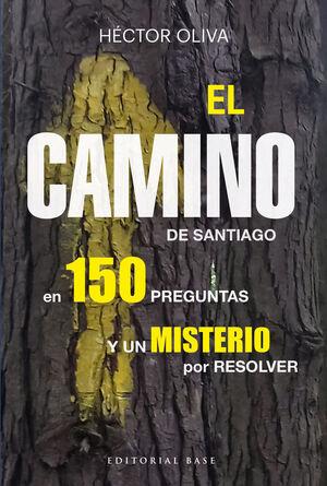 EL CAMINO DE SANTIAGO EN 150 PREGUNTAS