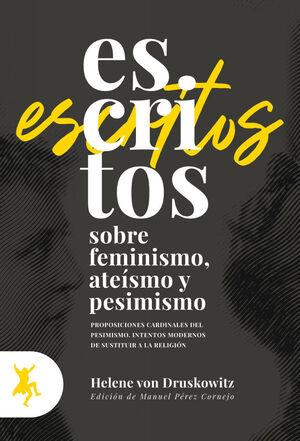 ESCRITOS SOBRE FEMINISMO, ATEISMO Y PESIMISMO
