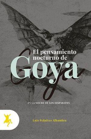 PENSAMIENTO NOCTURNO DE GOYA, EL