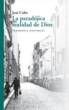 LA PARADÓJICA REALIDAD DE DIOS