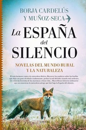 ESPAÑA DEL SILENCIO, LA. NOVELAS DEL MUNDO RURAL Y LA NATURALEZA