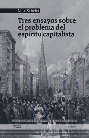 TRES ENSAYOS SOBRE EL PROBLEMA DEL ESPÍRITU CAPITALISTA