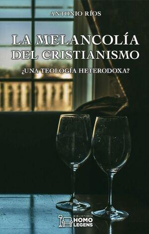 LA MELANCOLÍA DEL CRISTIANISMO