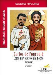 CARLOS DE FOUCAULD. COMO UN VIAJERO EN LA NOCHE