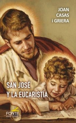 SAN JOSÉ Y LA EUCARISTÍA