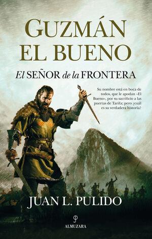 GUZMÁN EL BUENO. EL SEÑOR DE LA FRONTERA