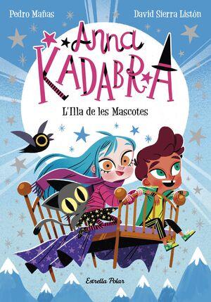 ANNA KADABRA 5. L'ILLA DE LES MASCOTES