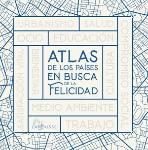ATLAS DE LOS PAÍSES EN BUSCA DE LA FELICIDAD