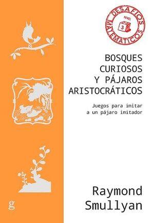 BOSQUES CURIOSOS Y PÁJAROS ARISTOCRÁTICOS