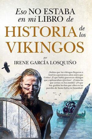 ESO NO ESTABA EN MI LIBRO DE HISTORIA DE LOS VIKINGOS (LEB)