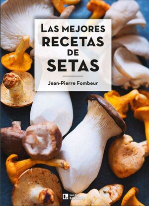 LAS MEJORES RECETAS DE SETAS