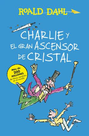 CHARLIE Y EL GRAN ASCENSOR DE CRISTAL (ALFAGUARA CLÁSICOS)