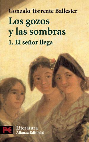 LOS GOZOS Y LAS SOMBRAS. 1. EL SEÑOR LLEGA
