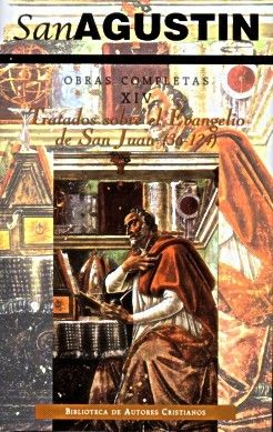 OBRAS SAN AGUSTÍN XIV: ESCRITOS HOMILÉTICOS (2.º): TRATADOS SOBRE EL EVANGELIO DE SAN JUAN (2.ª): 36-124