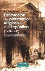 DESTRUCCIÓN DEL PATRIMONIO RELIGIOSO EN LA II REPÚBLICA (1931-1936)
