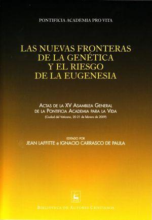 LAS NUEVAS FRONTERAS DE LA GENÉTICA Y EL RIESGO DE LA EUGENESIA